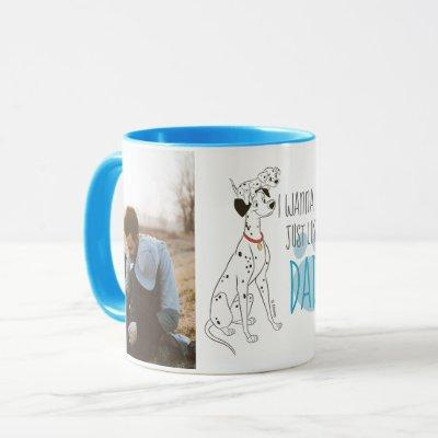101 Dalmations | I Wanna Be Just Like Dad Photo Mug