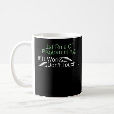 1st Rule Of Programming Programmer Coding Coffee Mug