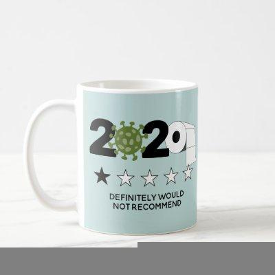 2020 - One Star Rating Would Not Recommend Coffee Mug