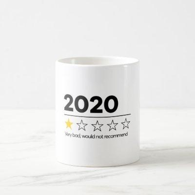 2020 Very Bad Would Not Recommend Funny Coffee Mug