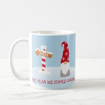 2021 Christmas The Year we Stayed Gnome Coffee Mug