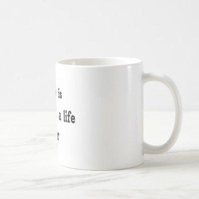 2 teach is 2 touch a  Life 4 ever Coffee Mug