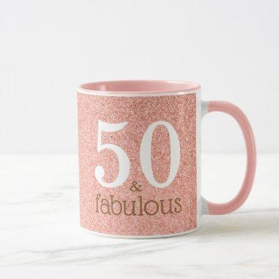50 and Fabulous Rose Gold 50th Birthday Pink Mug