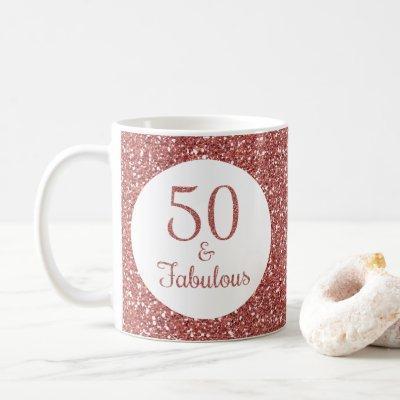 50 & Fabulous Birthday Sparkly Rose Gold Glitter Coffee Mug