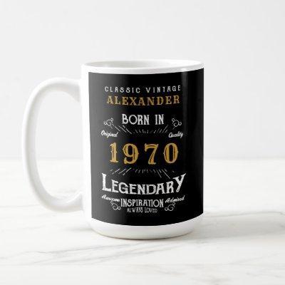 50th Birthday Add Your Name Born 1970 Legendary Coffee Mug