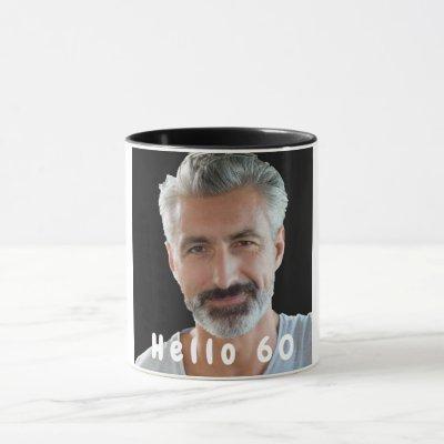 60th birthday custom photo hello 60 for guys mug