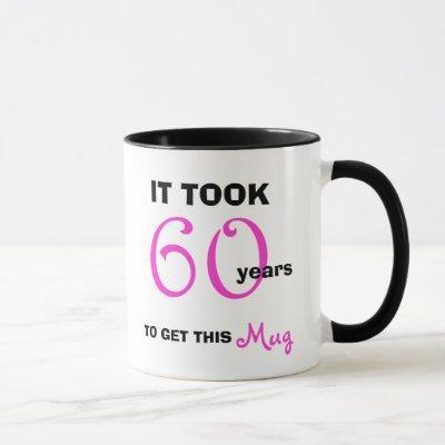 60th Birthday Gift Ideas for Her Mug - Funny