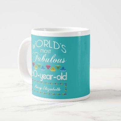60th Birthday Most Fabulous Colorful Gem Turquoise Giant Coffee Mug
