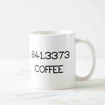 641.3373 Coffee Coffee Mug