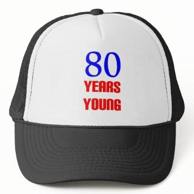 80 Years Young Birthday Trucker Hat