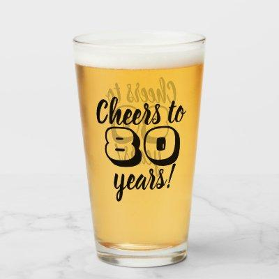80th Birthday Cheers to 80 Years Beer/Drinking Glass