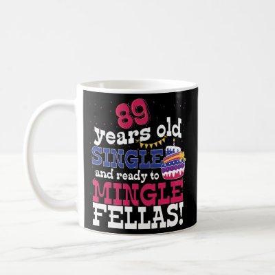 89th Birthday Funny Coffee Mug 89 Years Old