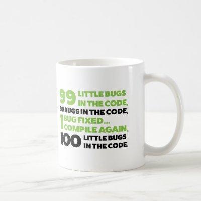99 bugs in the code... coffee mug