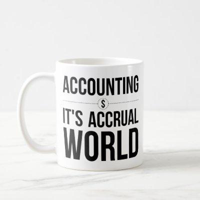 Accounting Mug It's Accrual World Coworker Gifts