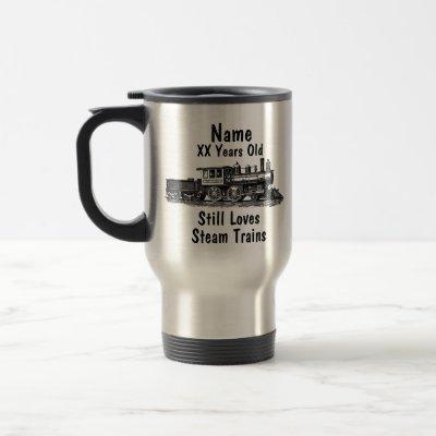 Add Name Age Personalized Steam Train Birthday Travel Mug