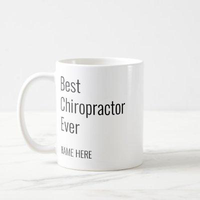 Add Your Name Best Chiropractor Ever Typography Coffee Mug