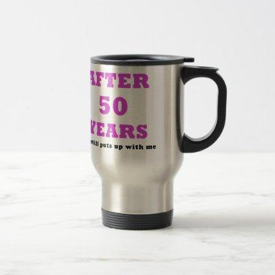 After 50 Years He Still Puts Up with Me Travel Mug