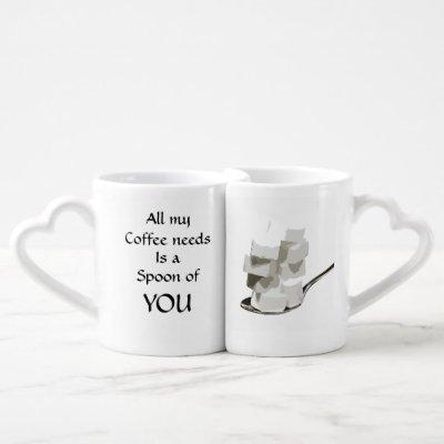 All my coffee needs is you Sugar romantic couple Coffee Mug Set