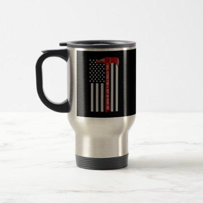 American Hero Firefighter Flag with Axe Travel Mug