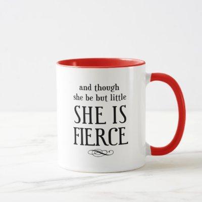 And though she be but little, she is fierce mug