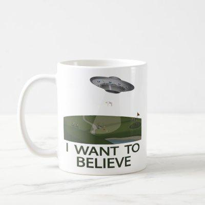 Anti-trump : I WANT TO BELIEVE Coffee Mug