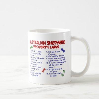 AUSTRALIAN SHEPHERD Property Laws 2 Coffee Mug