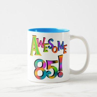 Awesome 85 Birthday T-shirts and Gifts Two-Tone Coffee Mug