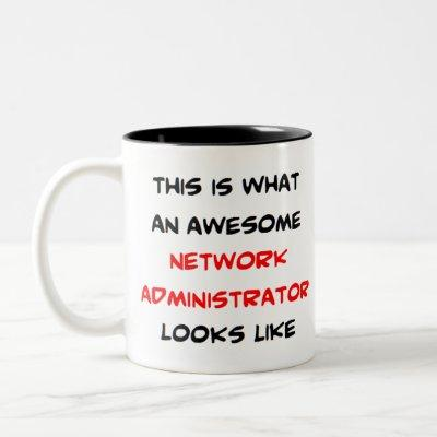 awesome network administrator Two-Tone coffee mug