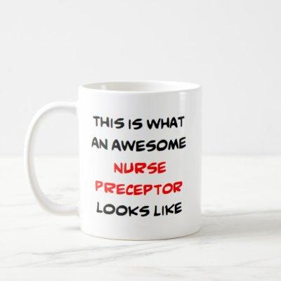awesome nurse preceptor coffee mug