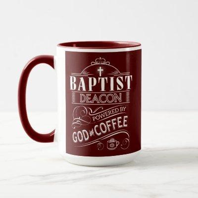 Baptist Deacon, powered by God and Coffee Mug