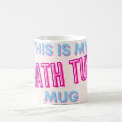 Bath Tub Mug / Ladies Birthday Gift /Bathroom Gift