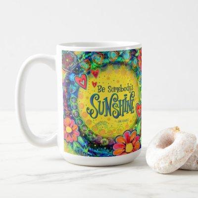 """Be Somebody's Sunshine  """"Inspirivity""""  Coffee Mug"""