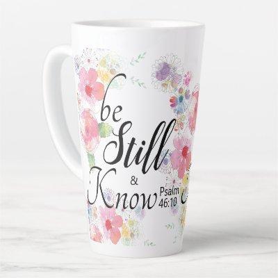 Be Still and Know Bible Verse 46:10 Latte Mug
