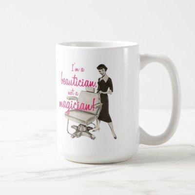 Beautician Not a Magician Mug