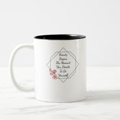 Beauty begins the moment you decide to be yourself Two-Tone coffee mug