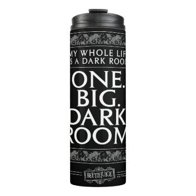 Beetlejuice | My Whole Life Is A Dark Room Thermal Tumbler