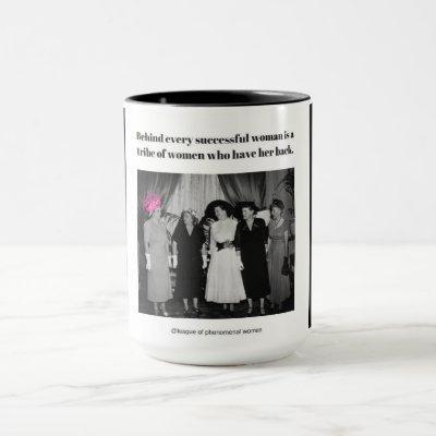 Behind every successful woman is... mug