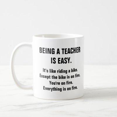 Being A Teacher Is Easy Funny Education Coffee Mug