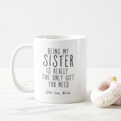 Being my sister mug Funny Sister Gift Mug