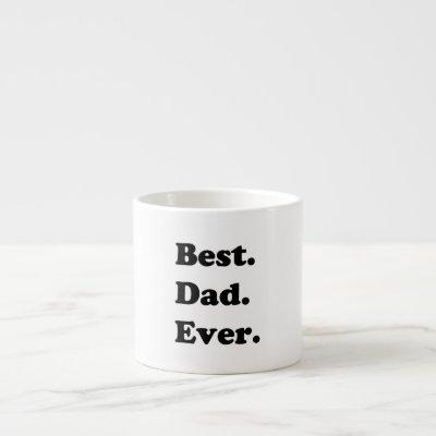 best dad ever espresso cup