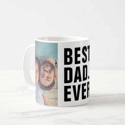 Best. Dad. Ever. Father's Day 2 Photo Coffee Mug