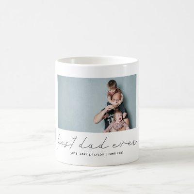 Best Dad Ever Modern Script Photo Coffee Mug