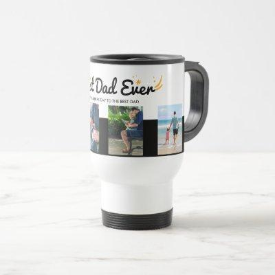 BEST DAD EVER Photo Collage Father's Day Custom Travel Mug