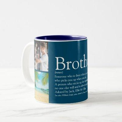 Best Ever Brother Definition 4 Photo Collage Two-Tone Coffee Mug