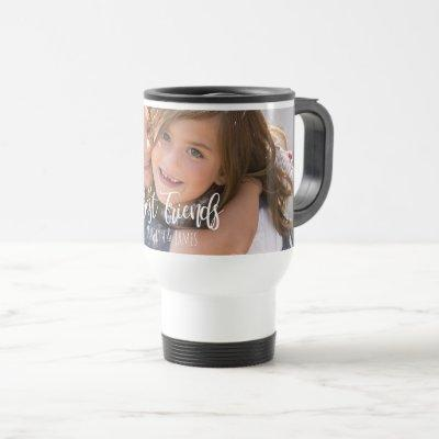Best Friends Typography Add BFF Name Upload Photo Travel Mug