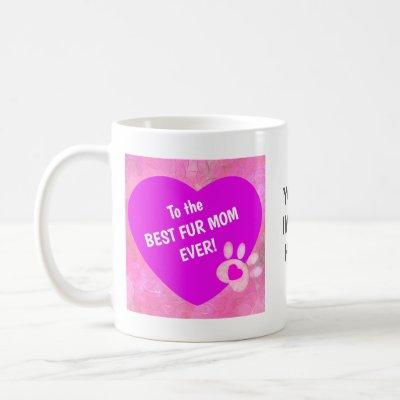 Best Fur Mom Ever Coffee Mug