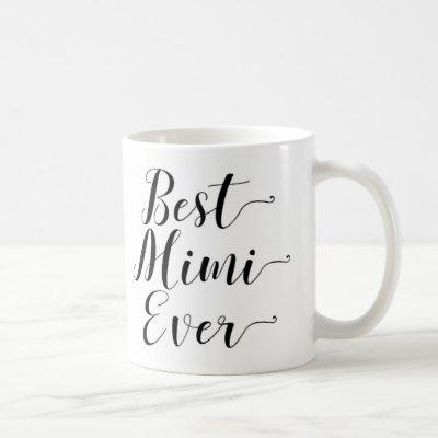 Best Mimi Ever Coffee Mug