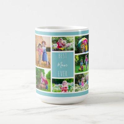 Best Mom Ever Sky Blue Photo Collage Coffee Mug