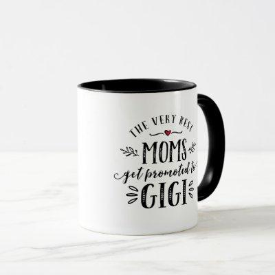 Best Moms Get Promoted to GIGI Mug