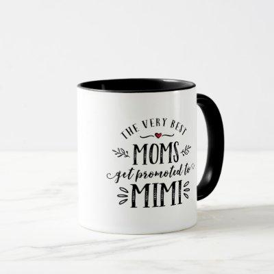 Best Moms Get Promoted to MIMI Mug